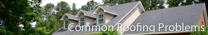 Common Roofing Problems in KS & MO, including Kansas City, Independence & Overland Park.