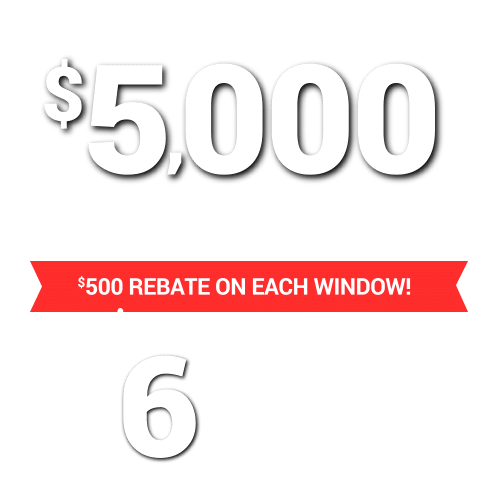 Get up to $5,000 in window rebates.