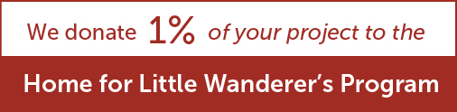 We Donate 1% of Your Project To Homes For Little Wanderers