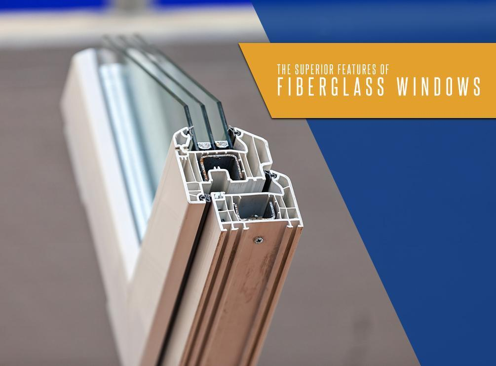 Superior Features of Fiberglass Windows