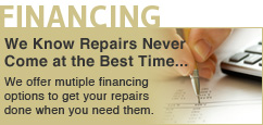 We offer multiple financing options to get your repairs done when you need them