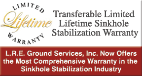 L.R.E. Ground Services, Inc. Lifetime Sinkhole Stabilization Warranty