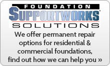 Visit our Foundation Supportworks Solutions Site.